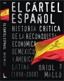 Las razones materiales del (neo)panhispanismo: el cártel español y la Hispanidad